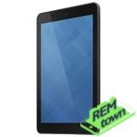 Ремонт планшета DELL Venue 8 3G